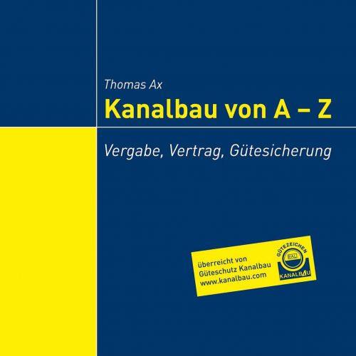 """Nützlicher Begleiter: Das Nachschlagewerk """"Kanalbau von A – Z"""" wurde komplett überarbeitet. Foto: Güteschutz Kanalbau"""